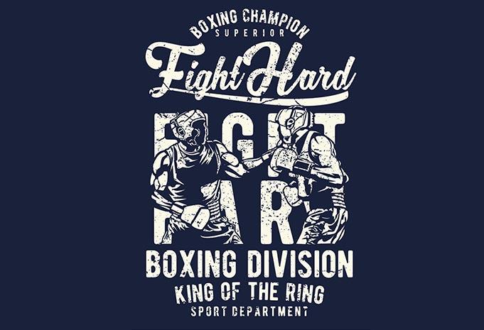 Fight Hard buy T shirt Design - Fight Hard buy t shirt design