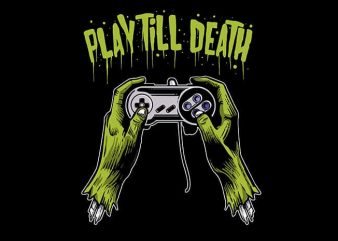 Play Till Death T shirt Design t shirt vector
