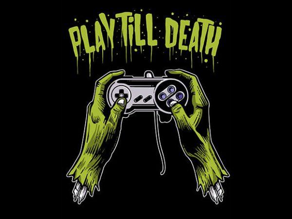 Play Till Death T shirt Design