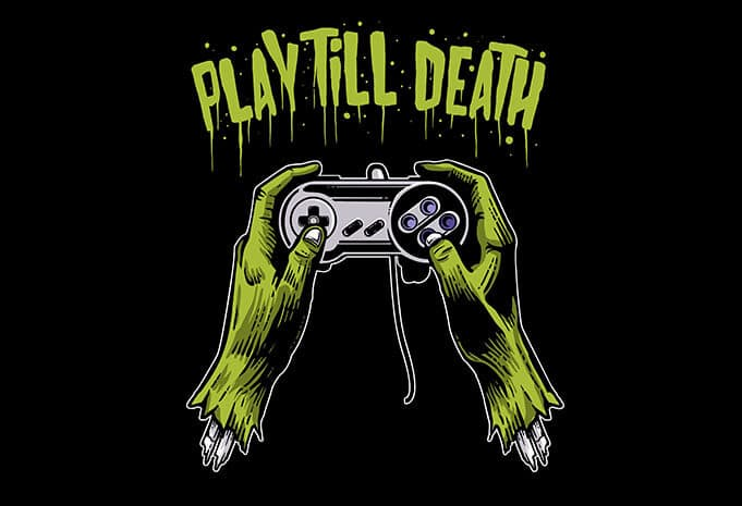 Play Till Death buy tshirt design - Play Till Death T shirt Design buy t shirt design