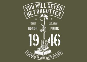 You Will Never Be Forgotten buy t shirt design