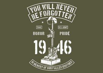 You Will Never Be Forgotten t shirt design template