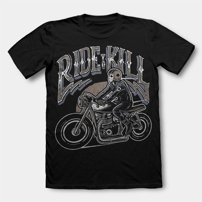 Ride To Kill t shirt design buy t shirt design