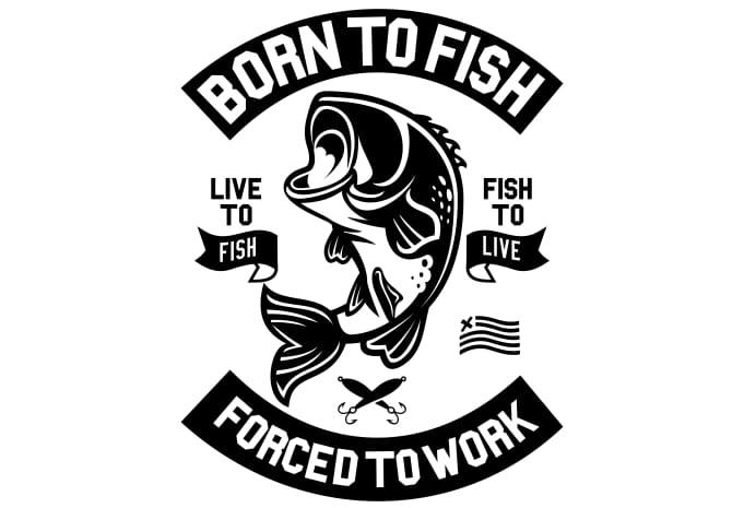 Born To Fish Display - Born To Fish buy t shirt design
