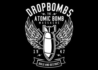 Drop Bombs t shirt vector illustration