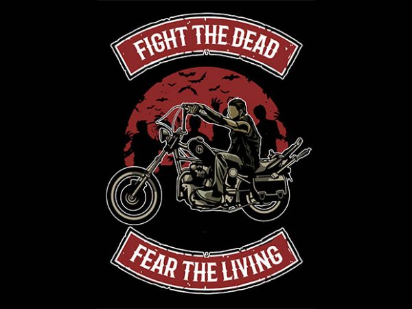 Fight The Dead tshirt design
