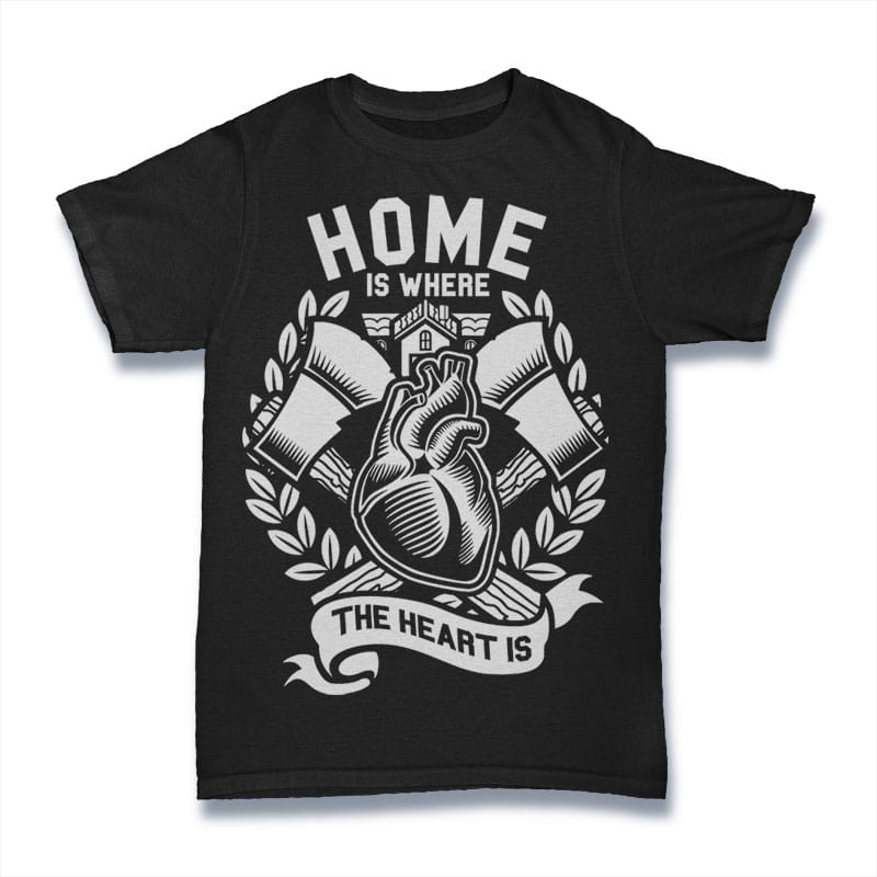 Home Is Where The Heart Is buy t shirt design