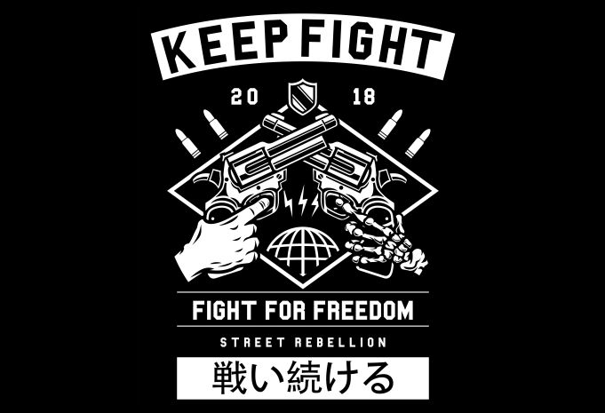 Keep Fight Display - Keep Fight buy t shirt design