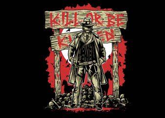 Kill Or Be Killed tshirt design buy t shirt design