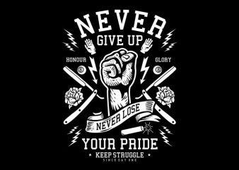 Never Give Up t shirt vector artwork