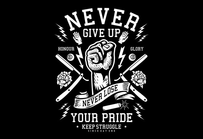 Never Give Up Display - Never Give Up buy t shirt design