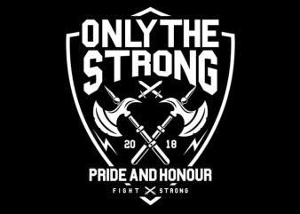 Only The Strong buy t shirt design