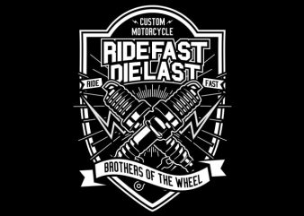 Ride Fast Die Last t shirt design online