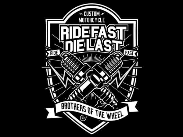 Ride Fast Die Last t shirt design online
