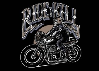 Ride To Kill t shirt design