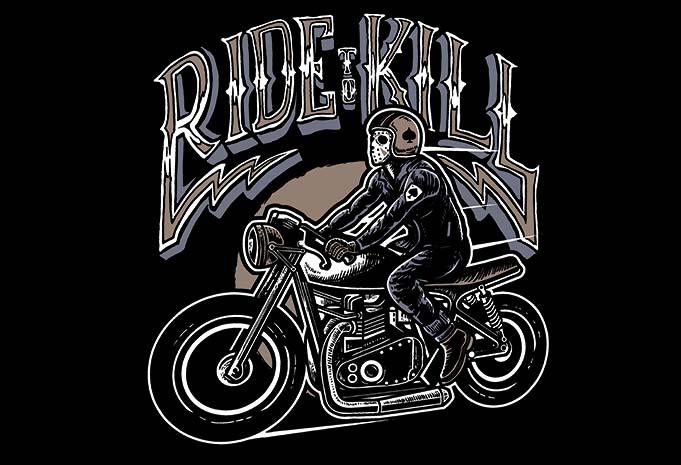 Ride To Kill buy tshirt design - Ride To Kill t shirt design buy t shirt design