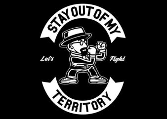 Stay Out Of My Territory buy t shirt design