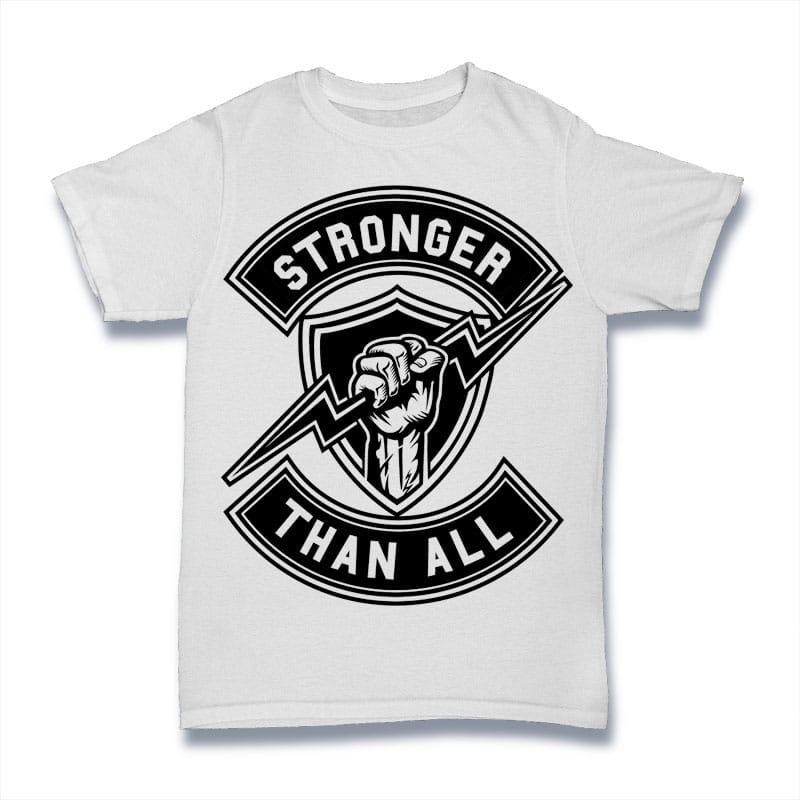Stronger Than All buy t shirt design