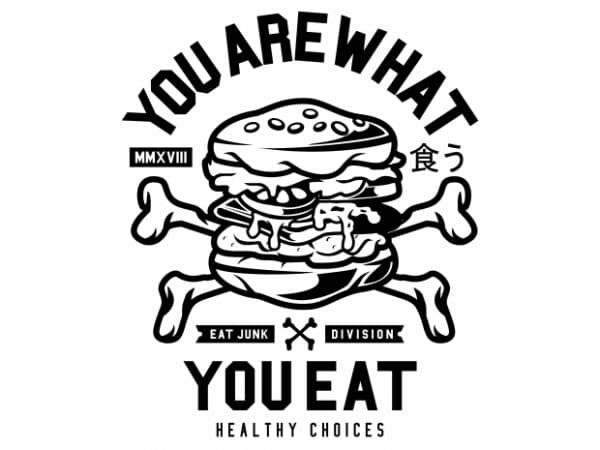 You Are What You Eat t shirt design template