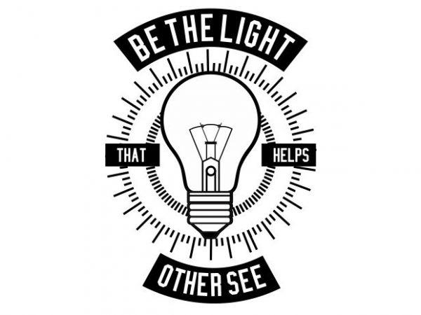 Be The Light t shirt template