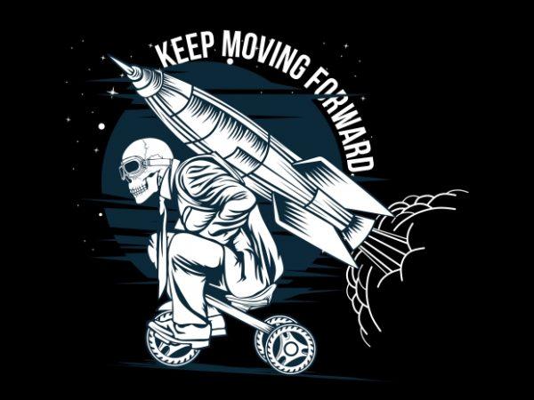 Keep Moving Forward buy t shirt design