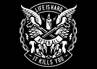 Life Is Hard buy t shirt design