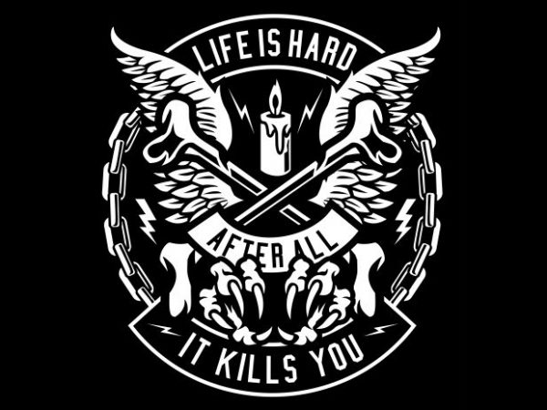Life Is Hard t shirt vector graphic