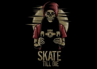 Skate Till Die buy t shirt design