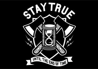 Stay True t shirt template vector