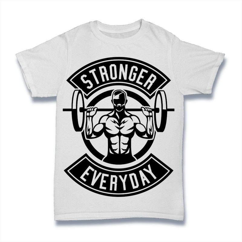 Stronger Everyday buy t shirt design