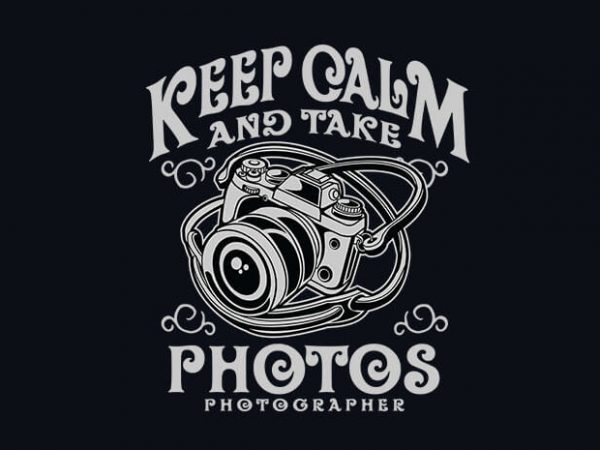 Keep Calm And Take Photos 600x450 - Keep Calm And Take Photos t shirt design buy t shirt design