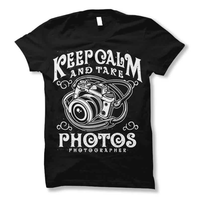 Keep Calm And Take Photos t shirt design buy t shirt design