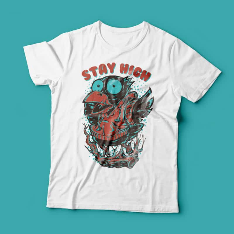Stay High buy t shirt design
