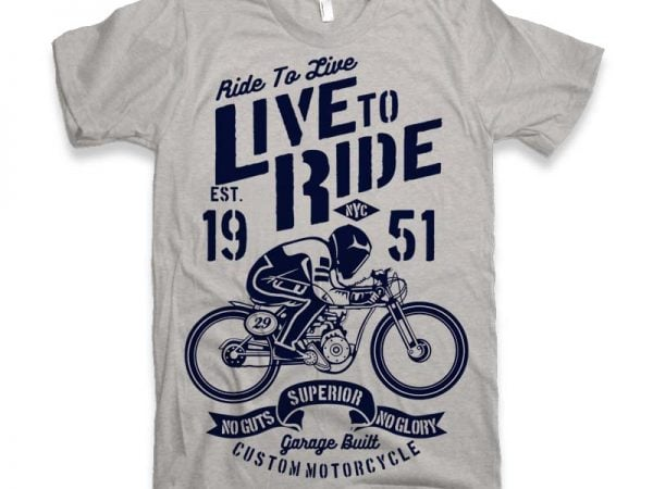 Live To Ride Vector t-shirt design buy t shirt design