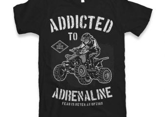 Addicted To Adrenaline T-shirt design t shirt vector