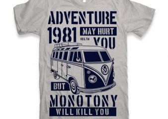 Adventure May Hurt You t shirt vector