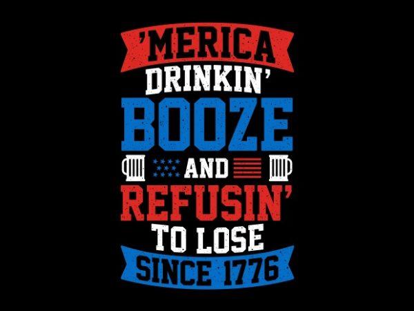 America Drinking Booze BTD 600x450 - America Drinking Booze buy t shirt design