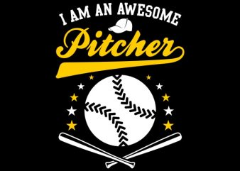 I Am An Awesome Pitcher buy t shirt design