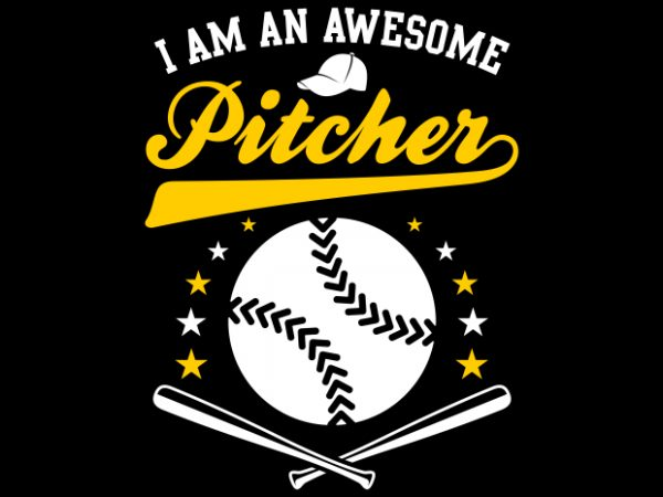 I Am An Awesome Pitcher t shirt design for sale
