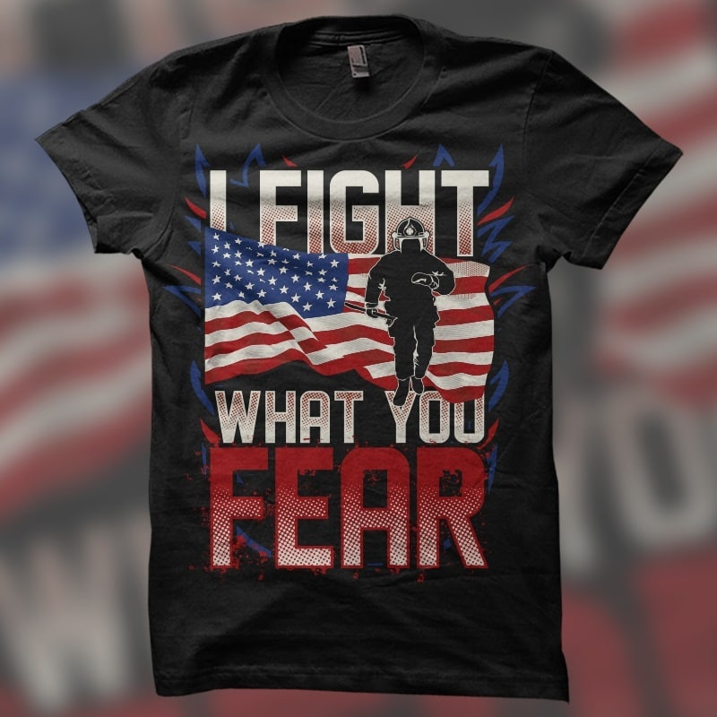 I Fight What You Fear buy t shirt design