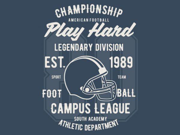 Play Hard Football BTD  600x450 - Play Hard Football t-shirt design buy t shirt design