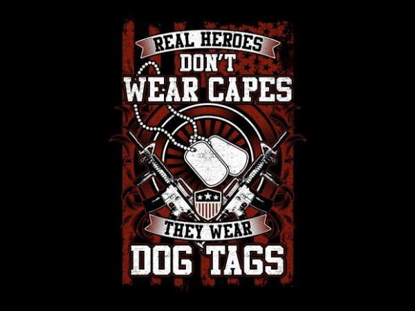 Real Heroes Dont Wear Capes BTD 600x450 - Real Heroes buy t shirt design