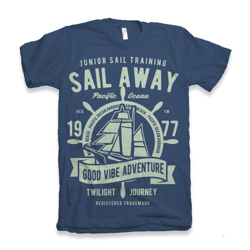 Sail Away vector t-shirt design buy t shirt design