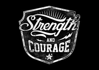 Strength And Courage buy t shirt design