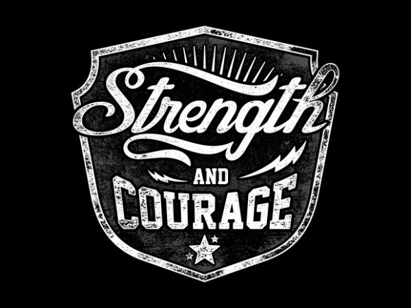 Strength And Courage t shirt template vector