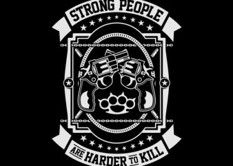 Strong People Are Harder To Kill buy t shirt design