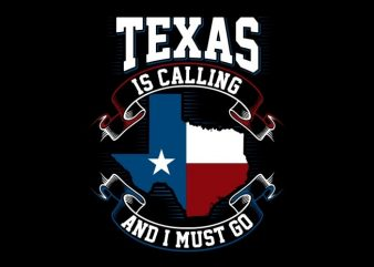 Texas Is Calling buy t shirt design
