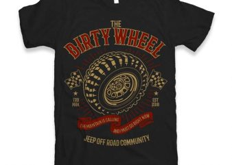 The Dirty Wheel t-shirt design t shirt template