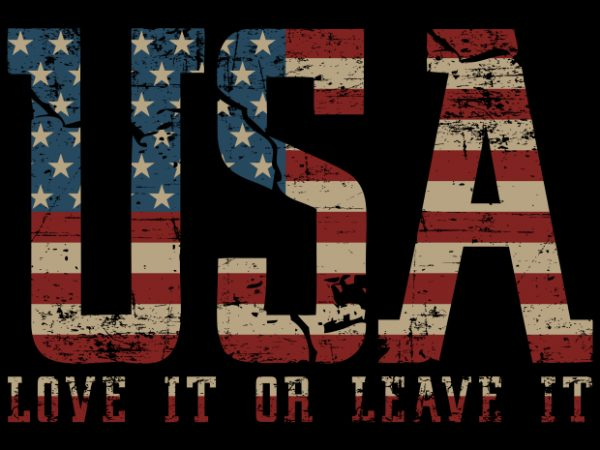 USA – Love It Or Leave It t shirt vector graphic