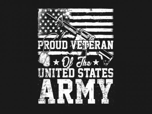 Proud Veteran Of The U.S. Army t shirt illustration